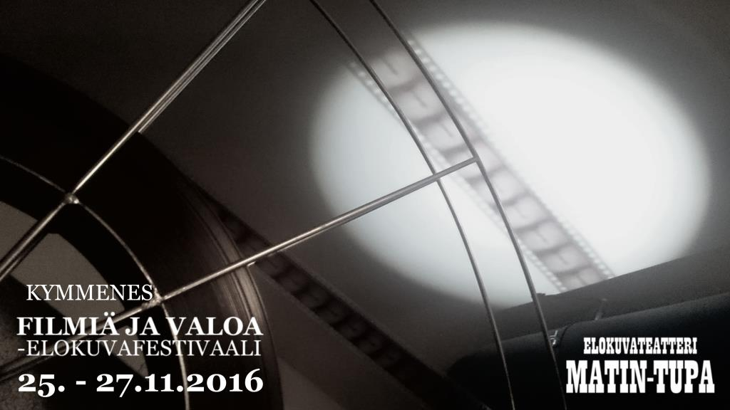 Filmiä ja valoa -elokuvafestivaali 2016